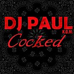 DJ Paul Cocked - Single