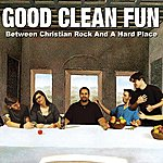 Good Clean Fun Between Christian Rock And A Hard Place