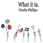 Charlie Phillips What It Is.