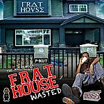 P-Nut Frat House Wasted - Single