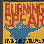 Burning Spear Living Dub Volume 3