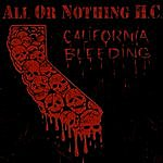 All Or Nothing H.C. California Bleeding