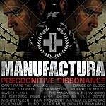 Manufactura Precognitive Dissonance