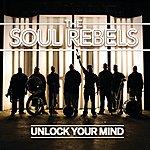 Soul Rebels Unlock Your Mind