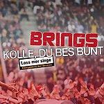 Brings Kölle, Du Bes Bunt (Loss Mer Singe-Version)