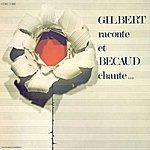 Gilbert Bécaud Gilbert Raconte Et Bécaud Chante