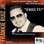 Frankie Ruiz Eres Tu - Single