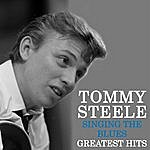 Tommy Steele Singing The Blues - Tommy Steele's Greatest Hits