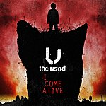 The Used I Come Alive