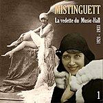 Mistinguett La Vedette Du Music-Hall (1921 - 1931), Vol. 1