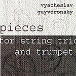 Vyacheslav Guyvoronsky Pieces For String Trio And Trumpet