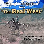 """Ric-Hard """"The Real West"""": Music From The Tv Series -""""Thoughts Of The Past"""""""