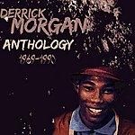 Derrick Morgan Derrick Morgan Anthology