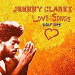 Johnny Clarke Johnny Clarke Sings Love Songs