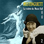 Mistinguett La Vedette Du Music-Hall (1921 - 1931), Vol. 2