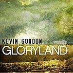 Kevin Gordon Gloryland