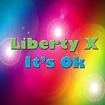 Liberty X It's Ok