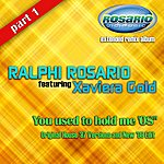 Ralphi Rosario You Used To Hold Me '08 (Part 1) [Feat. Xavieria Gold]