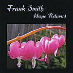 Frank Smith Hope Returns