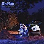 Big Man Ain't Easy Bein' A Man