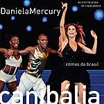 Daniela Mercury Daniela Mercury - Canibália - Ritmos Do Brasil (Ao Vivo Na Praia De Copacabana)