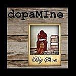 Dopamine Big Shoes