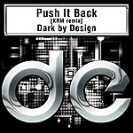 Dark By Design Push It Back [Krm's Dont Edit Me Mix]