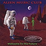 Alien Music Club Welcome To The Future