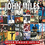 John Miles Decca Singles 1975-1979