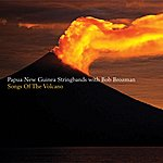 Papua New Guinea Stringbands Songs Of The Volcano
