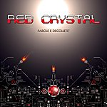 Red Crystal Parole E Decollete' - Single