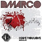 D'Marco I Give You Love