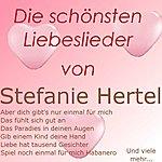 Stefanie Hertel Die Schönsten Liebeslieder Von Stefanie Hertel
