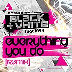 Black And White Everything You Do (Remix) (Feat. Taya)
