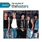 The Hooters Playlist: The Very Best Of The Hooters