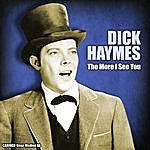 Dick Haymes Dick Haymes - The More I See You
