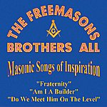 Brother Love The Freemasons - Brothers All