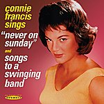 "Connie Francis Connie Francis Sings ""Never On Sunday"" & ""Songs To A Swinging Band"""