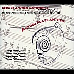George Antheil Antheil Plays Antheil (1942-1952)