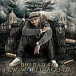40 Glocc Big Bad 4-0 New World Agenda