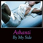 Ashanti By My Side