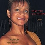 """Xiomara """"What You Can (T) Have"""""""