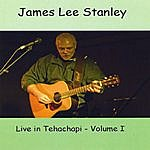James Lee Stanley Live In Tehachapi, Vol. 1