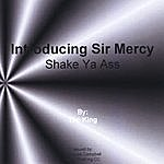 King Introducing Sir Mercy (Shake Your Ass)