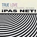 True Love ¡pas Net!
