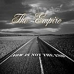 Empire Now Is Not The End