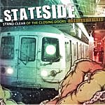 Stateside Stand Clear Of The Closing Doors