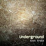 The Underground Test Track - Single