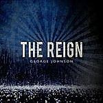 George Johnson The Reign (Feat. The Jordanaires & The Memphis Horns)