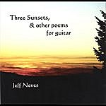 Jeff Neves Three Sunsets & Other Poems For Guitar